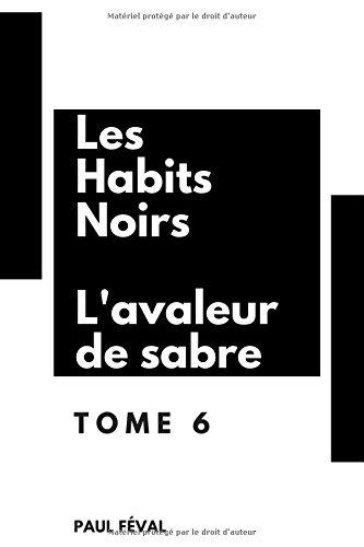 Les Habits Noirs – Tome 6 : L'Avaleur de sabre