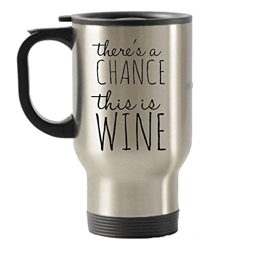 There's a chance this is wine Stainless Steel Travel Insulated Tumblers Mug