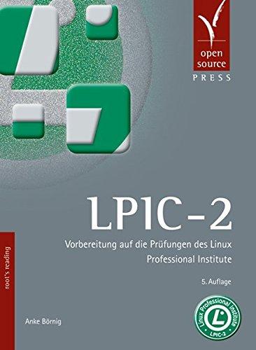 LPIC-2: Vorbereitung auf die Prüfungen des Linux Professional Institute