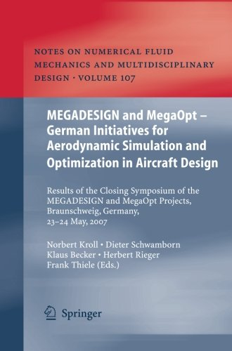 MEGADESIGN and MegaOpt - German Initiatives for Aerodynamic Simulation and Optimization in Aircraft Design: Results of t
