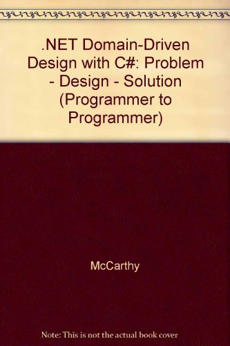 .NET Domain-Driven Design with C#: Problem - Design - Solution (Programmer to Programmer) by TBS