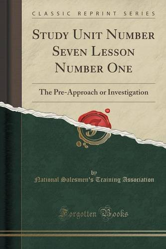 Read Online Study Unit Number Seven Lesson Number One: The Pre-Approach or Investigation (Classic Reprint) PDF