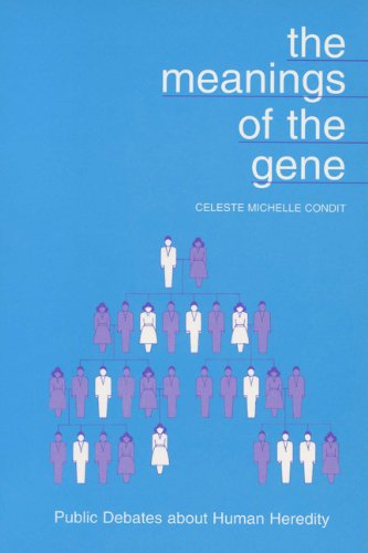 The Meanings of the Gene: Public Debates about Human Heredity (Rhetoric of the Human Sciences)