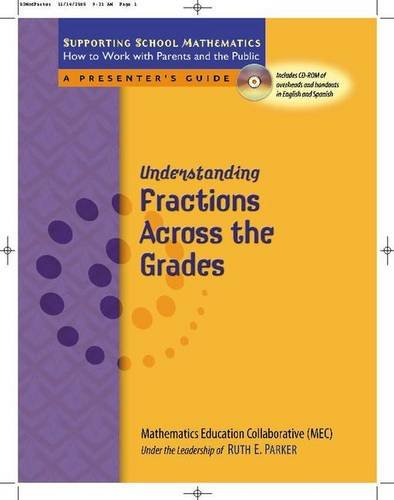 Understanding Fractions Across the Grades (Supporting School Mathematics: How to Work with Parents and the Public)