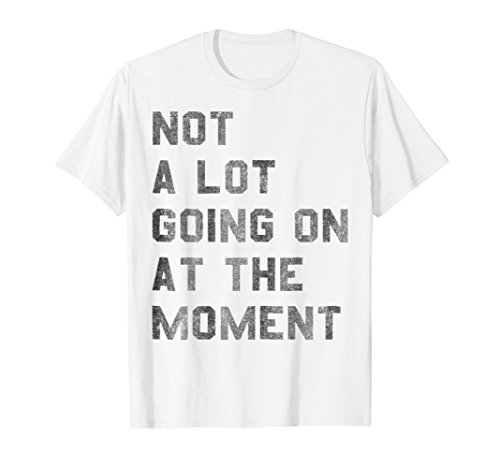 Vintage Not a Lot Going on at the Moment TShirt, used for sale  Delivered anywhere in USA