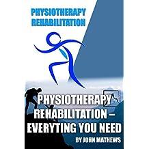 PHYSIOTHERAPY  REHABILITATION – EVERYTING YOU NEED