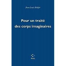 Pour un traité des corps imaginaires (FICTION) (French Edition)