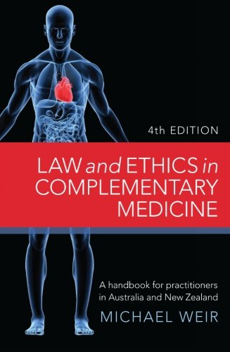 Law and Ethics in Complementary Medicine: A Handbook for Practitioners in Australia and New Zealand