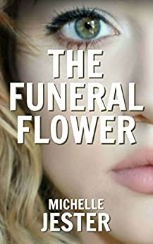 The Funeral Flower by [Jester, Michelle]