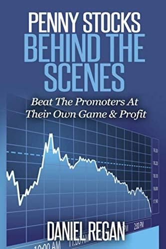 41jGBIVWiiL - Penny Stocks Behind The Scenes: Beat The Promoters At Their Own Game & Profit