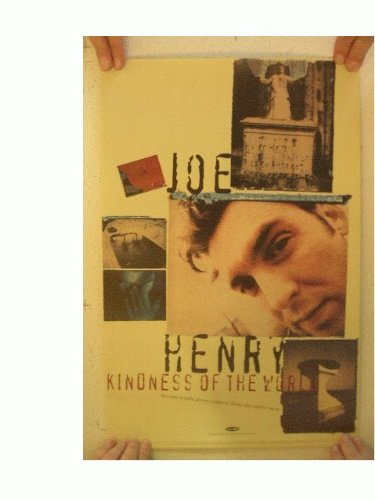 Joe Henry Poster Kindness Of The World