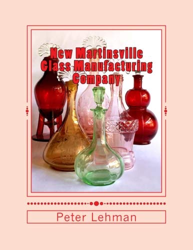 New Martinsville Glass Manufacturing Company: Reference Guide: 1920 - 1944