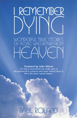 Download I Remember Dying: Wonderful True Stories of People Who Return from Heaven pdf epub