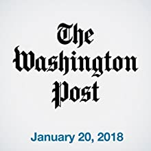 January 20, 2018 Newspaper / Magazine by  The Washington Post Narrated by Sam Scholl
