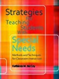 Strategies for Teaching Students with Special Needs : Methods and Techniques for Classroom Instruction, McCoy, Kathleen M., 0891083286