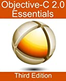 Objective-C 2. 0 Essentials - Third Edition, Neil Smyth, 1480262102