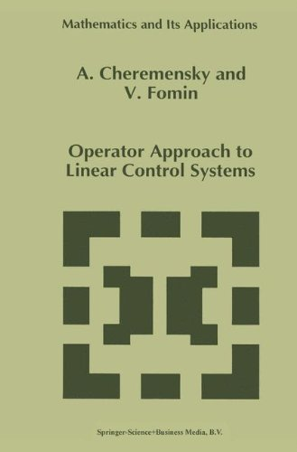Operator Approach to Linear Control Systems (Mathematics and Its Applications)