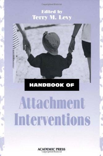 Handbook of Attachment Interventions,