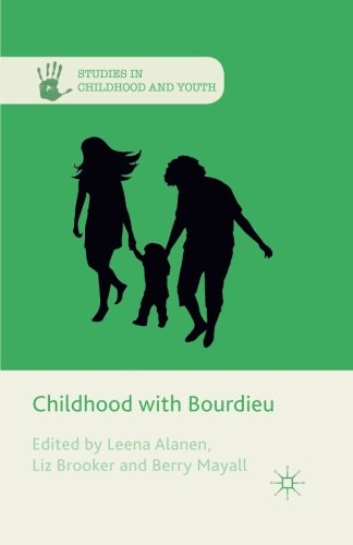 Childhood with Bourdieu (Studies in Childhood and Youth)