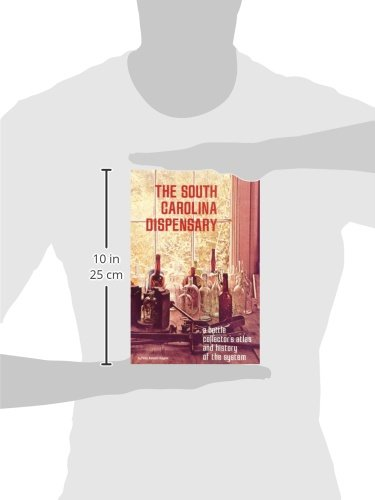 The South Carolina Dispensary: A Bottle Collector's Atlas & History of the System