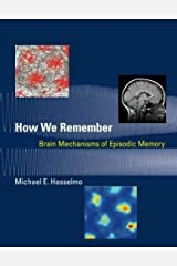 How We Remember: Brain Mechanisms of Episodic Memory (MIT Press) by Michael E. Hasselmo (2013-08-16) Paperback Bunko