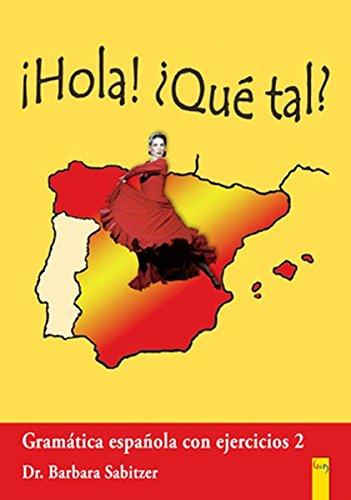 Hola! Que tal? 2 - Spanisch für das 2. Lernjahr: Gramática española con ejercicios 2