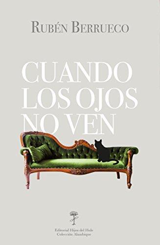 Cuando los ojos no ven (Spanish Edition) by [Berrueco Moreno, Rubén]