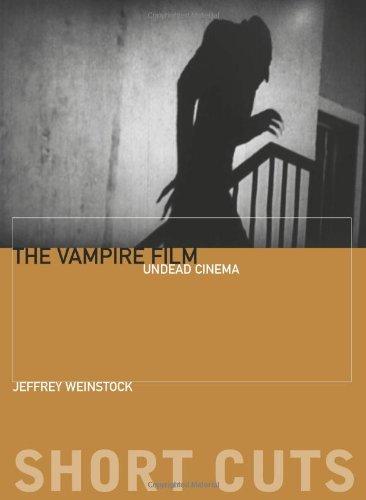 The Vampire Film: Undead Cinema (Short -