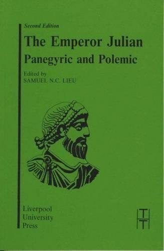 The Emperor Julian: Panegyric and Polemic (Translated Texts for Historians LUP)
