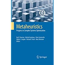 Metaheuristics: Progress in Complex Systems Optimization: 39 (Operations Research/Computer Science Interfaces Series)