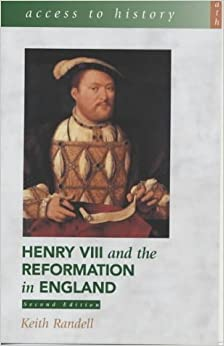 Access To History: Henry VIII and the Reformation in England 2nd Edition by Randell, Keith (March 2, 2001)