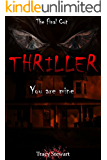 Thriller: You are Mine (Murder, Darkness, Suspense, Thriller, Twisted Plot, Mystery, Investigate, Loneliness, Shocking, Fear, Alone, Mysterious)
