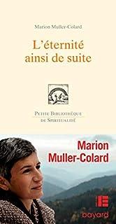 L'éternité, ainsi de suite, Muller-Colard, Marion