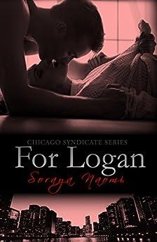 For Logan (Chicago Syndicate Book 5) by [Naomi, Soraya]
