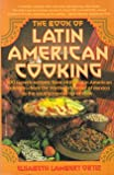 The Book of Latin American Cooking, Elisabeth L. Ortiz, 0394745140