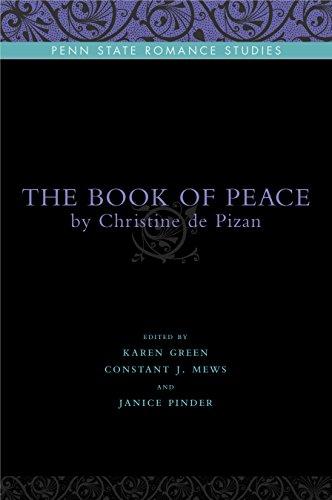 The Book of Peace: By Christine de Pizan (Penn State Romance Studies)