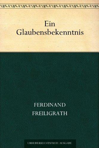 Ein Glaubensbekenntnis (German Edition)
