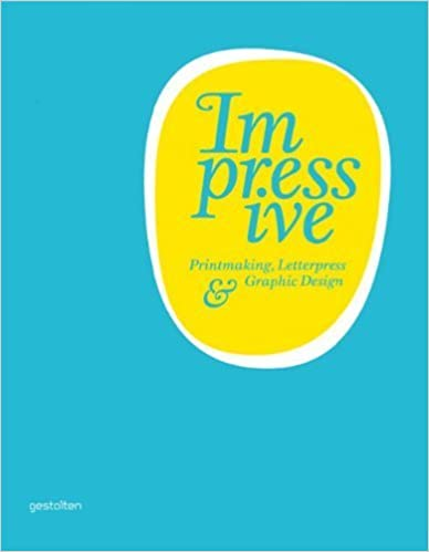 Book Impressive: Printmaking, Letterpress and Graphic Design May 26, 2011