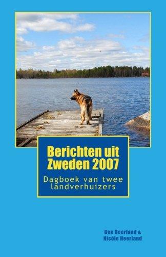 Berichten uit Zweden 2007: Dagboek van twee landverhuizers