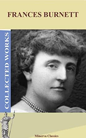 the works of frances eliza hodgson My first awareness of the literary works of frances hodgson burnett came celebrating the life and works of frances hodgson eliza boond hodgson died.