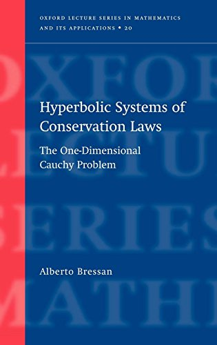 Hyperbolic Systems of Conservation Laws: The One-Dimensional Cuachy Problem (Oxford Lecture Series in Mathematics and Its Applications) (Applications Of Differential Equations In Real Life Problems)