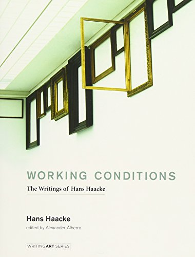 Working Conditions: The Writings of Hans Haacke (Writing Art) Working Condition