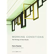 Working Conditions: The Writings of Hans Haacke
