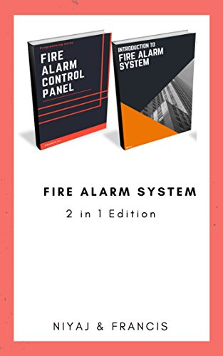Introduction to Fire Alarm System & Fire Alarm Control Panel: Programming Guide for Technician