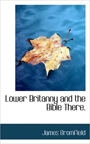 Lower Britanny and the Bible There.