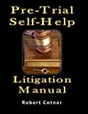 img - for Pre-Trial Self-Help Litigation Manual book / textbook / text book