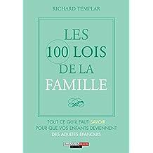 Les 100 Lois de la famille: Tout ce qu'il faut savoir  pour que vos enfants deviennent des adultes épanouis (French Edition)