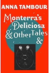Monterra's Deliciosa & Other Tales & Kindle Edition