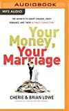Your Money, Your Marriage: The Secrets to Smart Finance, Spicy Romance, and Their Intimate Connection