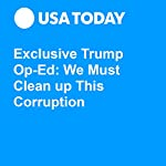 Exclusive Trump Op-Ed: We Must Clean up This Corruption | Donald J. Trump
